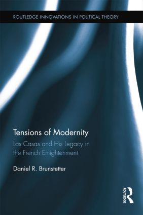 Tensions of Modernity: Las Casas and His Legacy in the French Enlightenment book cover