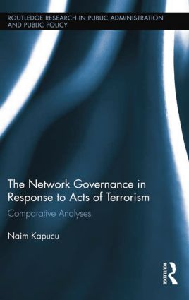 Network Governance in Response to Acts of Terrorism: Comparative Analyses book cover