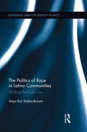 The Politics of Race in Latino Communities: Walking the Color Line book cover