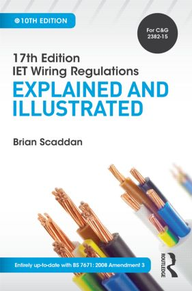 IET Wiring Regulations: Explained and Illustrated, 10th ed