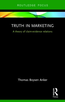 Truth in Marketing: A theory of claim-evidence relations, 1st Edition (Hardback) book cover