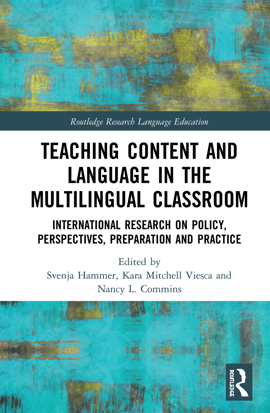 Teaching Content and Language in the Multilingual Classroom: International Research on Policy, Perspectives, Preparation and Practice book cover