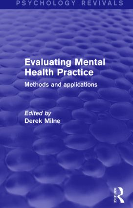 Evaluating Mental Health Practice (Psychology Revivals): Methods and Applications, 1st Edition (Hardback) book cover