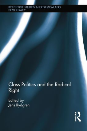 Class Politics and the Radical Right: 1st Edition (Paperback) book cover