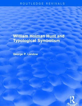 William Holman Hunt and Typological Symbolism (Routledge Revivals): 1st Edition (e-Book) book cover