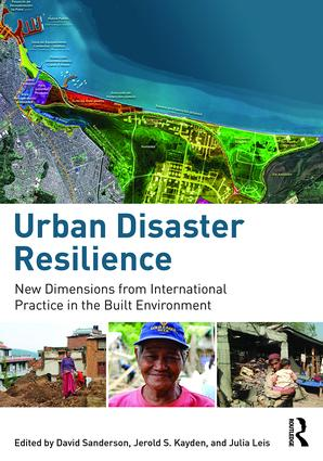 Urban Disaster Resilience: New Dimensions from International Practice in the Built Environment, 1st Edition (Paperback) book cover