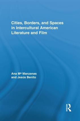 Cities, Borders and Spaces in Intercultural American Literature and Film: 1st Edition (Paperback) book cover