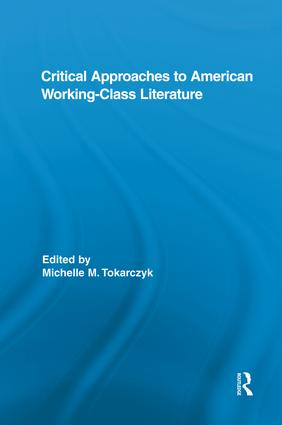 Critical Approaches to American Working-Class Literature book cover