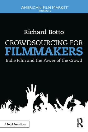 Crowdsourcing for Filmmakers: Indie Film and the Power of the Crowd book cover