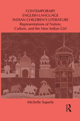 Contemporary English-Language Indian Children's Literature: Representations of Nation, Culture, and the New Indian Girl, 1st Edition (Paperback) book cover