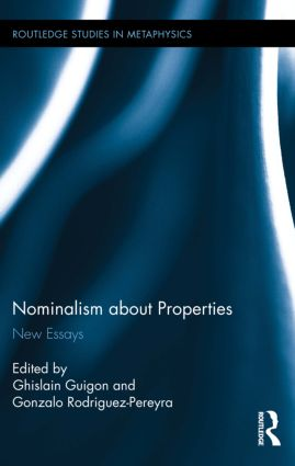 Nominalism about Properties: New Essays, 1st Edition (Hardback) book cover