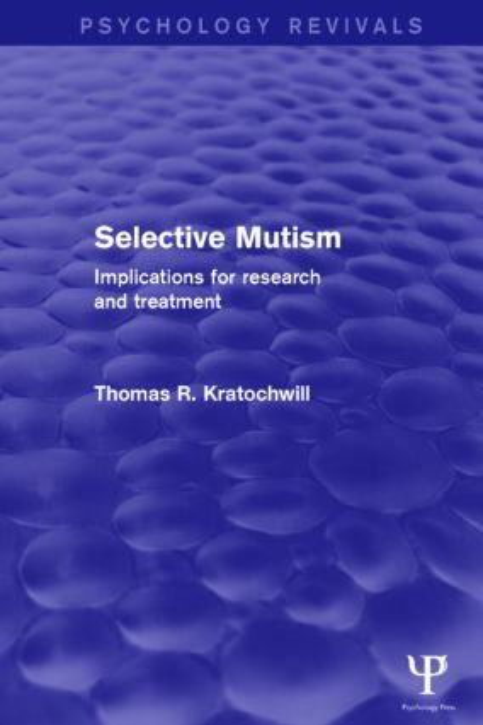 Selective Mutism (Psychology Revivals)