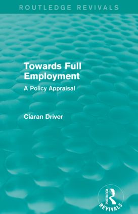 Towards Full Employment (Routledge Revivals): A Policy Appraisal book cover