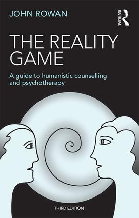 The Reality Game: A Guide to Humanistic Counselling and Psychotherapy, 3rd Edition (Paperback) book cover