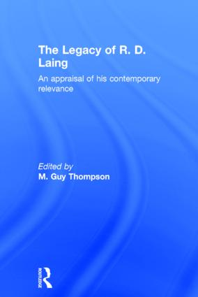 The Legacy of R. D. Laing: An appraisal of his contemporary relevance, 1st Edition (Hardback) book cover