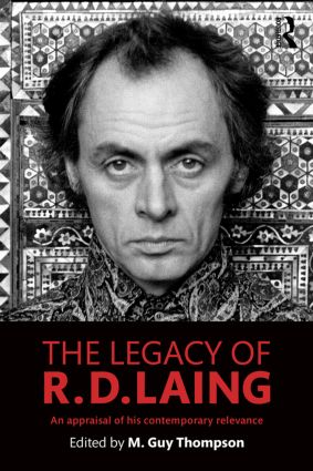 The Legacy of R. D. Laing: An appraisal of his contemporary relevance, 1st Edition (Paperback) book cover