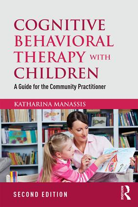 Cognitive Behavioral Therapy with Children: A Guide for the Community Practitioner, 2nd Edition (Paperback) book cover