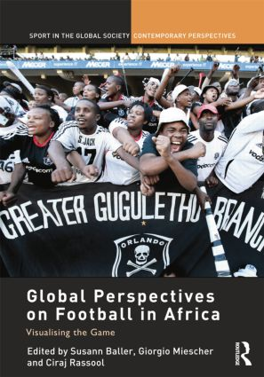 Global Perspectives on Football in Africa: Visualising the Game book cover