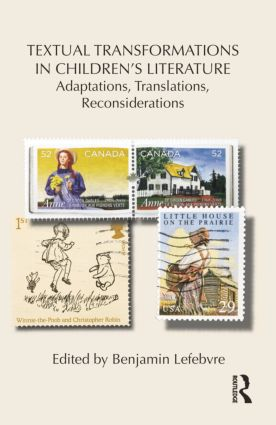 Textual Transformations in Children's Literature: Adaptations, Translations, Reconsiderations, 1st Edition (Paperback) book cover