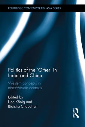 Politics of the 'Other' in India and China: Western Concepts in Non-Western Contexts (Hardback) book cover