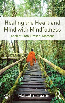 Healing the Heart and Mind with Mindfulness: Ancient Path, Present Moment book cover