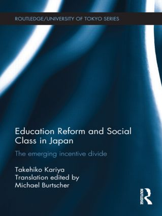 Education Reform and Social Class in Japan: The emerging incentive divide book cover
