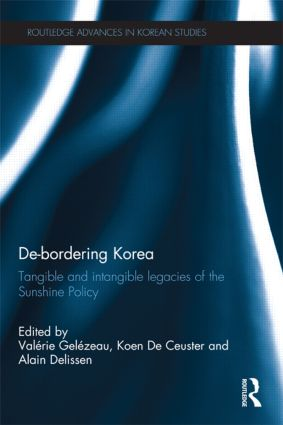 De-Bordering Korea: Tangible and Intangible Legacies of the Sunshine Policy (e-Book) book cover