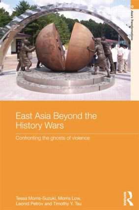 East Asia Beyond the History Wars: Confronting the Ghosts of Violence book cover