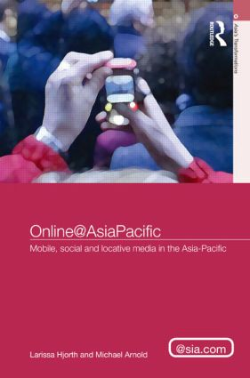 Online@AsiaPacific: Mobile, Social and Locative Media in the Asia–Pacific, 1st Edition (Paperback) book cover