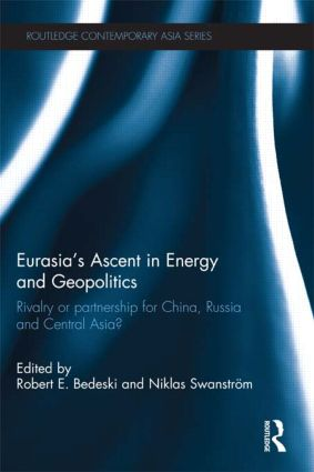 Eurasia's Ascent in Energy and Geopolitics: Rivalry or Partnership for China, Russia, and Central Asia? book cover