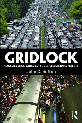 Gridlock: Congested Cities, Contested Policies, Unsustainable Mobility, 1st Edition (Paperback) book cover