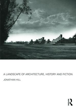 A Landscape of Architecture, History and Fiction book cover