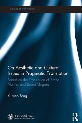 On Aesthetic and Cultural Issues in Pragmatic Translation: Based on the Translation of Brand Names and Brand Slogans, 1st Edition (Paperback) book cover