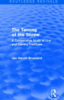 The Taming of the Shrew (Routledge Revivals): A Comparative Study of Oral and Literary Versions, 1st Edition (Paperback) book cover