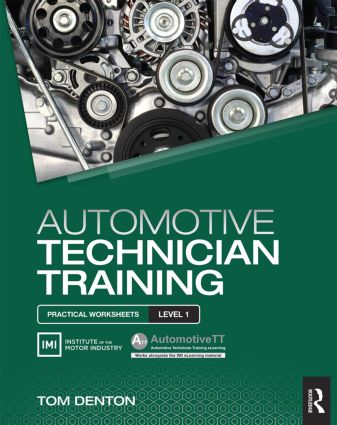 Automotive Technician Training: Practical Worksheets Level 1: 1st Edition (Paperback) book cover