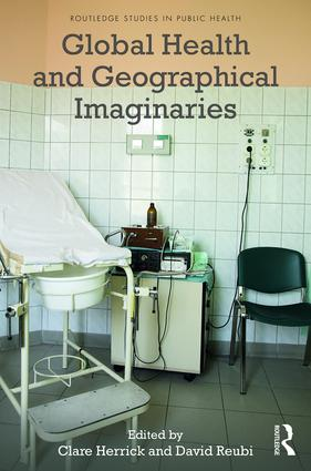 Global Health and Geographical Imaginaries: 1st Edition (Hardback) book cover