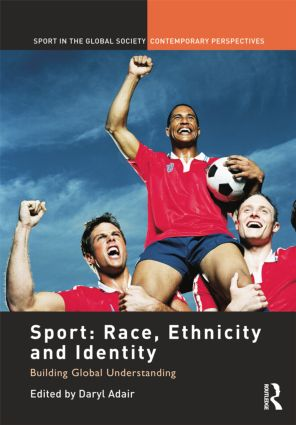 Sport: Race, Ethnicity and Identity: Building Global Understanding book cover