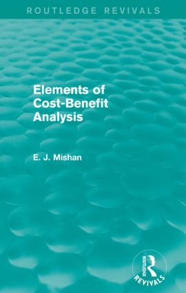 Elements of Cost-Benefit Analysis (Routledge Revivals)