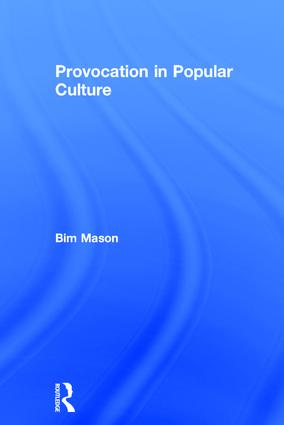 Provocation in Popular Culture: 1st Edition (Hardback) book cover