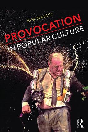 Provocation in Popular Culture: 1st Edition (Paperback) book cover