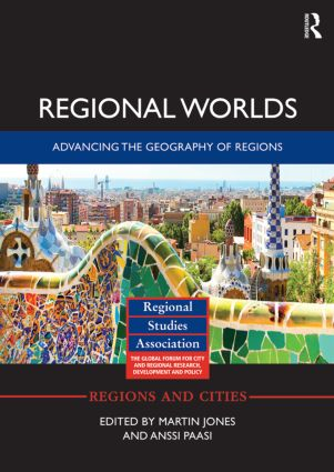 Regional Worlds: Advancing the Geography of Regions: 1st Edition (Paperback) book cover