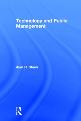 Technology and Public Management: 1st Edition (Hardback) book cover