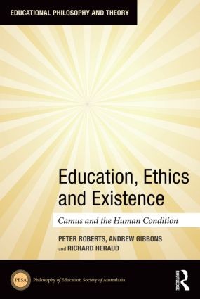 Education, Ethics and Existence: Camus and the Human Condition book cover