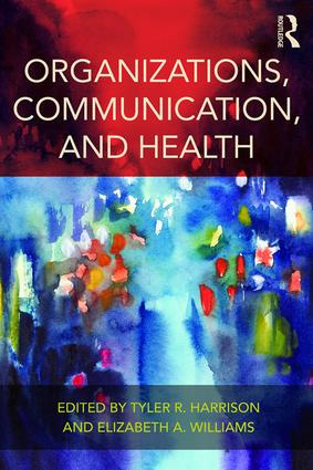 Organizations, Communication, and Health: 1st Edition (Paperback) book cover