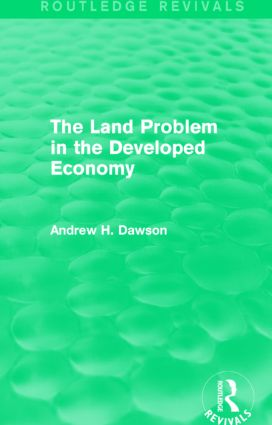 The Land Problem in the Developed Economy (Routledge Revivals): 1st Edition (Paperback) book cover