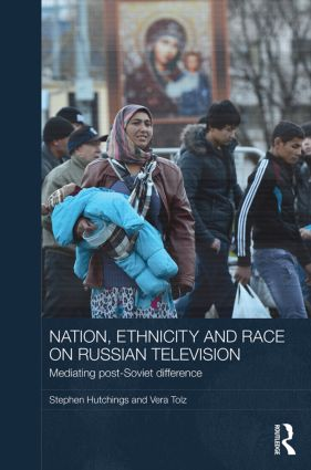 Nation, Ethnicity and Race on Russian Television: Mediating Post-Soviet Difference book cover