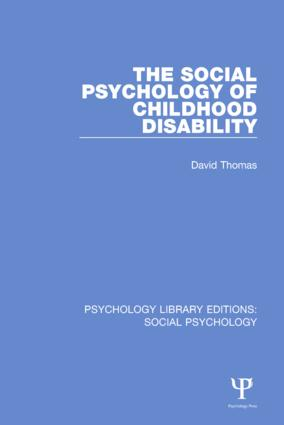 The Social Psychology of Childhood Disability: 1st Edition (Paperback) book cover
