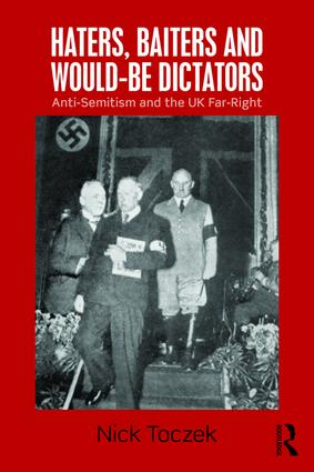 Haters, Baiters and Would-Be Dictators: Anti-Semitism and the UK Far Right (Paperback) book cover