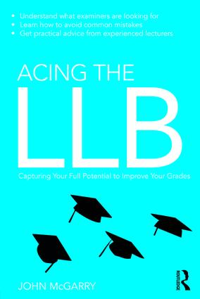 Acing the LLB: Capturing Your Full Potential to Improve Your Grades book cover