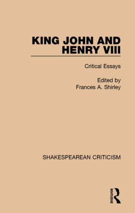 King John and Henry VIII: Critical Essays book cover